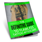 FREE RESOURCE: The Definitive Guide to Flawless Tattoo Aftercare