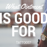What Ointment Is Good For Tattoos?